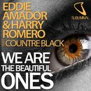 We Are the Beautiful Ones (feat. Countre Black)/Eddie Amador & Harry Romero
