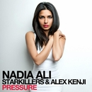 Pressure (feat. Starkillers & Alex Kenji)/Nadia Ali