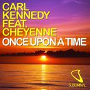 Once Upon a Time (feat. Cheyenne)/Carl Kennedy
