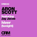 Hiver (Tonight) [feat. Jay Jacob]/Aron Scott