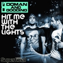 Hit Me With The Lights/Doman & Gooding