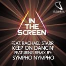 Keep On Dancin' (feat. Rachael Starr) [Remixes]/In The Screen