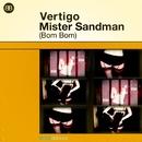 Mister Sandman (Bom Bom)/Vertigo