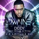 U R a Million $ Girl (feat. Diddy, Keri Hilson, & Trina) [Remixes]/Dwaine