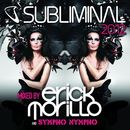Subliminal 2012 Mixed by Erick Morillo and Sympho Nympho (DJ Edition) [Unmixed]/Erick Morillo & SYMPHO NYMPHO