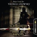 Duell der Klingen - Die Schwerter - Die High-Fantasy-Reihe 3/Thomas Lisowsky