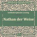 Nathan der Weise (Ungekürzt)/Gotthold Ephraim Lessing
