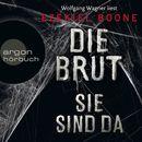 Die Brut - Sie sind da, Band 1 (Ungekürzte Lesung)/Ezekiel Boone