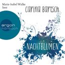 Nachtblumen (Ungekürzte Lesung)/Carina Bartsch