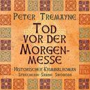 Tod vor der Morgenmesse (Ungekürzt)/Peter Tremayne