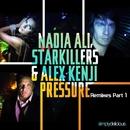 Pressure (feat. Starkillers & Alex Kenji) [Remixes, Pt. 1]/Nadia Ali