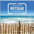 Retour (Ungekürzt)/Alexander Oetker