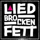 Brocken/Liedfett
