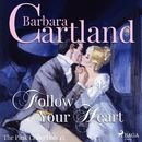 Follow Your Heart - The Pink Collection 45 (Unabridged)/Barbara Cartland