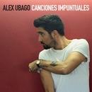 Canciones Impuntuales/Alex Ubago