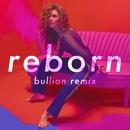 Reborn (Bullion Remix)/Rae Morris