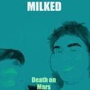 Death on Mars/Milked