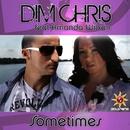 Sometimes (feat. Amanda Wilson)/Dim Chris