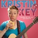 Songs in the Key of Kristin/Kristin Key