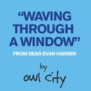 Waving Through A Window (From Dear Evan Hansen)/Owl City