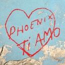 Ti Amo/Phoenix