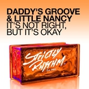 It's Not Right, but It's Okay (Remixes)/Daddy's Groove & Little Nancy