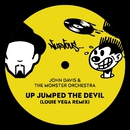 Up Jumped The Devil (Louie Vega Remix)/John Davis & The Monster Orchestra