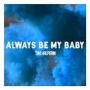 Always Be My Baby/Tim Halperin
