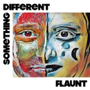 Something Different (Radio Edit)/Flaunt