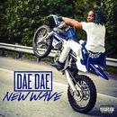 New Wave/Dae Dae