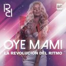 Oye Mami (Radio Edit)/La Revolucion del Ritmo