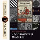 The Adventures of Reddy Fox (Unabridged)/Thornton W. Burgess