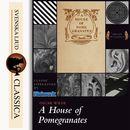 A House of Pomegranates (Unabridged)/Oscar Wilde