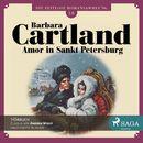 Amor in Sankt Petersburg - Die zeitlose Romansammlung von Barbara Cartland 18 (Ungekürzt)/Barbara Cartland