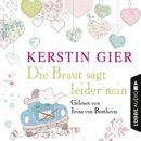 Die Braut sagt leider nein (Ungekürzt)/Kerstin Gier
