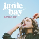 Better Off/Janie Bay