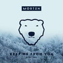 Keep Me From You (feat. ODA)/MORTEN