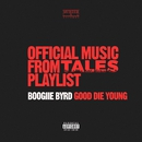 Good Die Young/Boogiie Byrd