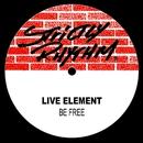 Be Free (Remixes)/Live Element