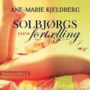 Solbjørgs fortælling - Sommerfolket 1 (uforkortet)/Ane-Marie Kjeldberg