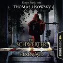Hexenjagd - Die Schwerter - Die High-Fantasy-Reihe 4/Thomas Lisowsky