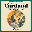 Kärlekens vind - Den eviga samlingen 34 (oförkortat)/Barbara Cartland