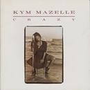 Crazy/Kym Mazelle