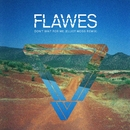 Don't Wait For Me (Elliot Moss Remix)/Flawes
