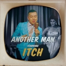 Another Man (feat. Marla Blumenblatt) [German Mix]/Itch