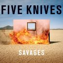 Savages/Five Knives
