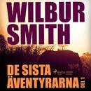 De sista äventyrarna, del 1 (oförkortat)/Wilbur Smith