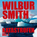 Katastrofen, del 2 (oförkortat)/Wilbur Smith