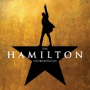 The Hamilton Instrumentals/Original Broadway Cast of Hamilton