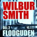 Flodguden, del 2 - The Egyptian Novels 1 (oförkortat)/Wilbur Smith